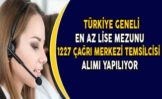 Türkiye Geneli En Az Lise Mezunu 1227 Çağrı Merkezi Müşteri Temsilcisi Alımı Yapılıyor