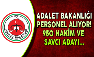 Adalet Bakanlığı 950 Hakim ve Savcı Adayı Alacak !