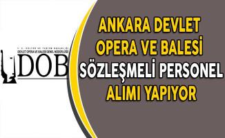 Ankara Devlet Opera ve Balesi Sözleşmeli Memur Alıyor
