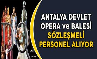 Antalya Devlet Opera ve Balesi Sözleşmeli Personel Alımı Yapıyor