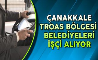 Çanakkale Troas Bölgesi Belediyeleri İşçi Alımı Yapıyor