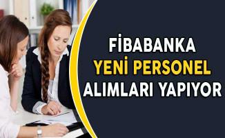 Fibabanka Yeni Personel Alımları Yapıyor