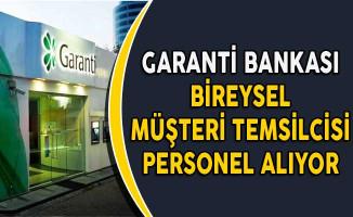 Garanti Bankası Bireysel Müşteri Temsilcisi Personel Alımı Yapıyor