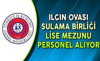 Konya Ilgın Ovası Sulama Birliği KPSS Puanı ile Lise Mezunu Personel Alımı Yapıyor