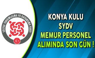 Konya Kulu SYDV Memur Personel Alımına Son Gün !