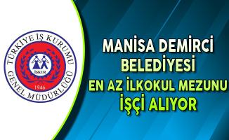 Manisa Demirci Belediye Başkanlığı İşkur Aracılığıyla İşçi Alıyor