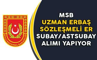 MSB Uzman Erbaş, Sözleşmeli Er ve Subay/Astsubay Alımı Yapıyor