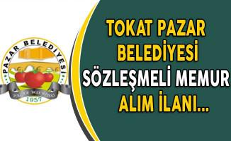 Pazar (Tokat) Belediyesi Sözleşmeli Personel Alımı Yapıyor