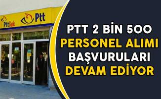 PTT 2 Bin 500 Memur Personel Alım Süreci Devam Ediyor