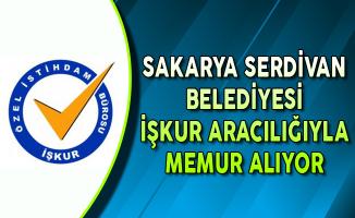 Sakarya Serdivan Belediye Başkanlığı Memur Alımı Yapıyor