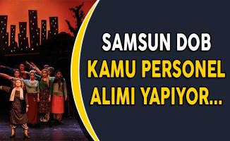 Samsun Devlet Opera ve Balesi Kamu Personel Alımı Yapıyor