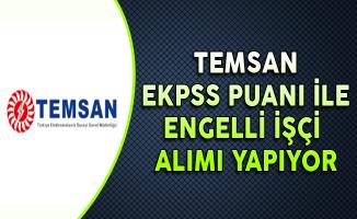 TEMSAN EKPSS Puanı ile İşçi Alımı Yapıyor