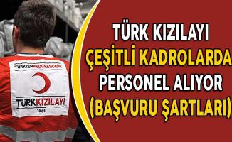 Türk Kızılayı Çeşitli Kadrolarda Personel Alıyor! (Kimler Başvurabilir?)