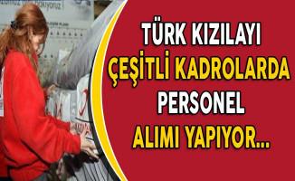Türk Kızılayı Farklı İllerde Personel Alımı Yapıyor!