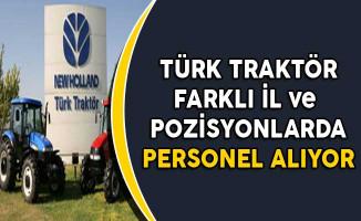 Türk Traktör Farklı İllerde Çok Sayıda Personel Alımı Yapıyor