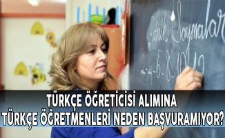 Türkçe Öğreticisi Alımına Türkçe Öğretmenleri Neden Başvuramıyor?