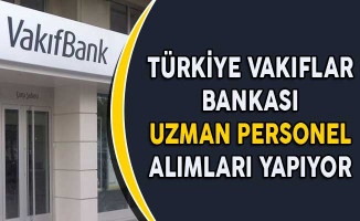 Türkiye Vakıflar Bankası Uzman Personel Alımları Yapıyor