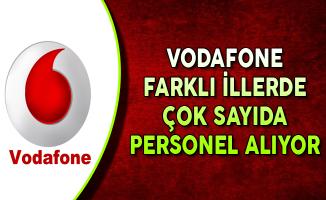Vodafone Ağustos Ayı Personel Alımları Devam Ediyor