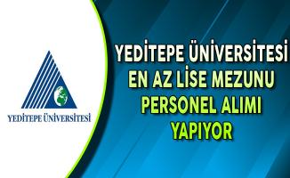 Yeditepe Üniversitesi En Az Lise Mezunu Personel Alıyor