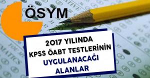 2017'de KPSS ÖABT Sınavı Yapılacak Alanlar