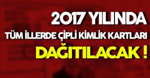2017#039;de Tüm İllerde Çipli Kimlik Kartları Dağıtılacak