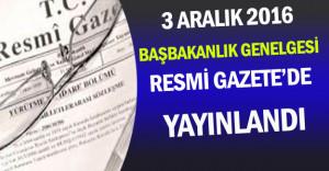 3 Aralık 2016 Tarihli Başbakanlık Genelgesi Resmi Gazete'de Yayınlandı