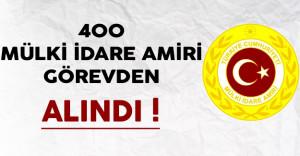 400 Mülki İdare Amiri Görevden Alındı !