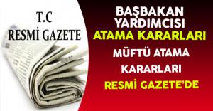 8 Aralık 2016 Tarihli Başbakan Yardımcılığı ve Müftü Atama Kararları Resmi Gazete'de Yayınlandı