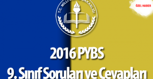 2016 PYBS 9.Sınıf Soruları, Cevapları ve Yorumları (Parasız Yatılılık ve Bursluluk Sınavı )