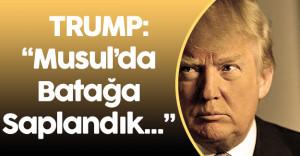 "ABD Başkan Adayı Donald Trump:"" Musul'da Batağa Saplanmış Durumdayız"""