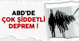 ABD'de 6.8 şiddetinde deprem meydana geldi