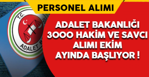 Adalet Bakanlığı 3000 Hakim Savcı Alımı Ekim Ayında Başlıyor