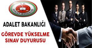 Adalet Bakanlığı Görevde Yükselme Sınavı Duyurusu Yayımlandı