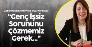 """AK Partili Emine Nur Günay:"""" Her 5 Gençten Biri İşsiz Bunu Çözmemiz Gerek"""""""