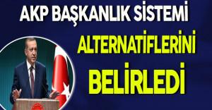 AKP Başkanlık Sistemi Alternatiflerini Belirledi
