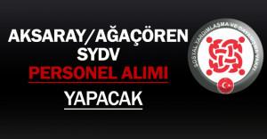 Aksaray/Ağaçören SYDV Personel Alımı Yapacak