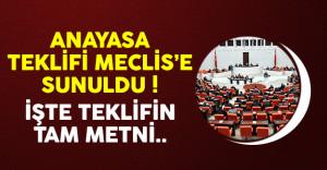 Anayasa değişikliği teklifi Meclis'e sunuldu ! İşte teklifin detayları