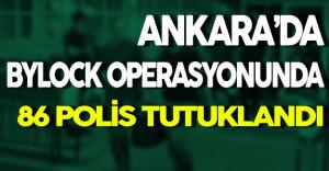 Ankara'da ByLock Operasyonunda 86 Emniyet Personeli Tutuklandı