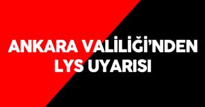 Ankara Valiliği LYS  Günü Konusunda Öğrencileri ve Vatandaşları Uyardı