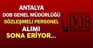 Antalya DOB Genel Müdürlüğü Sözleşmeli Personel Alımı Sona Eriyor