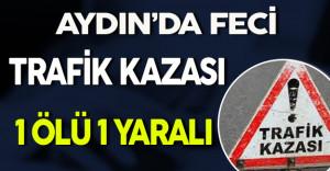 Aydın#039;da Kaza: 1 Ölü, 1 Yaralı !