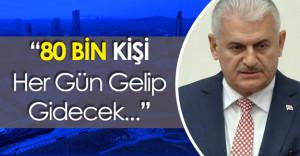 """Başbakan Yıldırım Açıkladı :"""" Merkezin 50 Bin Çalışanı Olacak"""""""