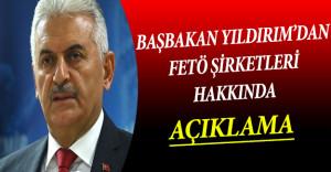 Başbakan Yıldırım'dan FETÖ Şirketleri Hakkında Açılama