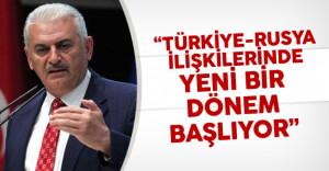 """Başbakan Yıldırım: """"Türkiye Rusya İlişkilerinde Yeni Dönem Başlıyor"""""""