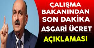 Çalışma Bakanı Müezzinoğlu'ndan Son Dakika Asgari Ücret Açıklaması