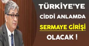 Cemil Ertem: Türkiye'ye Ciddi Anlamda Sermaye Girişi Olacak !