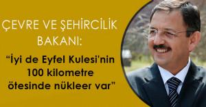 """Çevre ve Şehircilik Bakanı Özhaseki: """" İyi de Eyfel Kulesi'nin 100 kilometre ötesinde nükleer var """""""