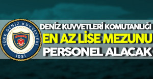 Deniz Kuvvetleri Komutanlığı En Az Lise Mezunu Personel Alacak