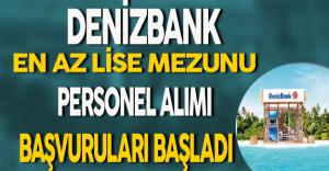 Denizbank En Az Lise Mezunu Personel Alımı Başvuruları Başladı