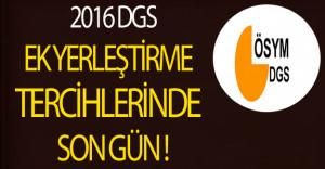 DGS Ek Yerleştirme Tercihlerinde Son Gün !